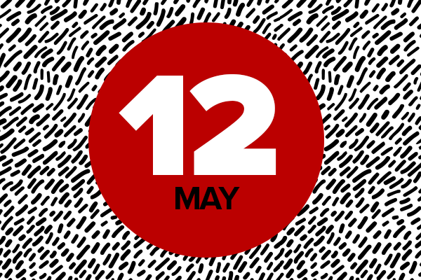 12 May in red circle on black and white background