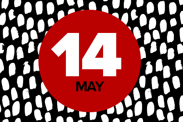 14 May on red circle on top of black and white background
